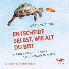 Entscheide selbst, wie alt du bist, 1 Audio-CD - Voelpel, Sven