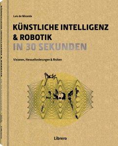 Künstliche Intelligenz in 30 Sekunden - De Mirinda, Luisa