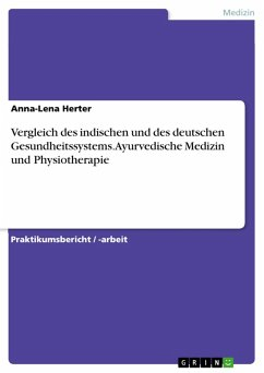 Vergleich des indischen und des deutschen Gesundheitssystems. Ayurvedische Medizin und Physiotherapie (eBook, PDF)