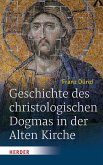Geschichte des christologischen Dogmas in der Alten Kirche (eBook, PDF)