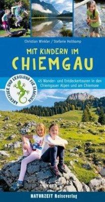 Mit Kindern im Chiemgau - Winkler, Christian; Holtkamp, Stefanie