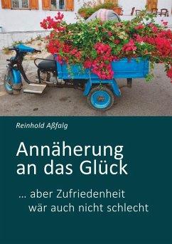 Annäherung an das Glück (eBook, ePUB) - Aßfalg, Reinhold