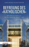 """Befreiung des """"Katholischen"""" (eBook, PDF)"""