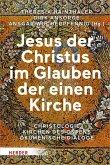 Jesus der Christus im Glauben der einen Kirche (eBook, PDF)