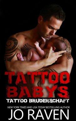 Tattoo Babys (Tattoo Bruderschaft, #6) (eBook, ePUB) - Raven, Jo