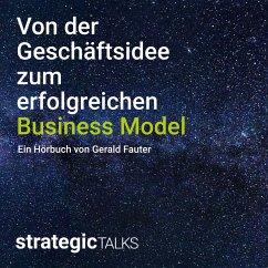Von der Geschäftsidee zum erfolgreichen Business Model (MP3-Download) - Fauter, Gerald