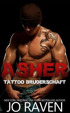 Asher (Tattoo Bruderschaft, #1) (eBook, ePUB) - Raven, Jo