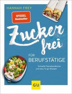 Zuckerfrei für Berufstätige (eBook, ePUB) - Frey, Hannah