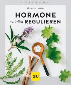 Hormone natürlich regulieren (eBook, ePUB) - Heepen, Günther H.