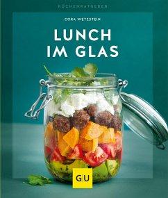 Lunch im Glas (eBook, ePUB) - Wetzstein, Cora