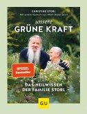 Unsere grüne Kraft - das Heilwissen der Familie Storl (eBook, ePUB)