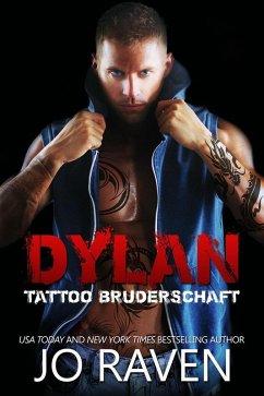 Dylan (Tattoo Bruderschaft, #4) (eBook, ePUB) - Raven, Jo