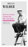 Billy Wilder - Hat es Spaß gemacht, Mr. Wilder? (eBook, ePUB)
