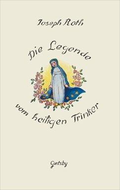 Die Legende vom heiligen Trinker (eBook, ePUB) - Roth, Joseph