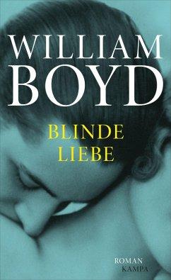Blinde Liebe (eBook, ePUB) - Boyd, William