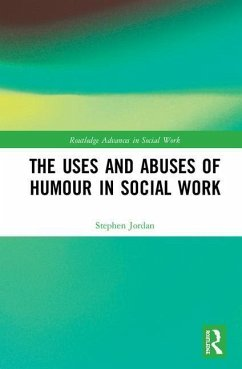 The Uses and Abuses of Humour in Social Work - Jordan, Stephen (The University of Essex)