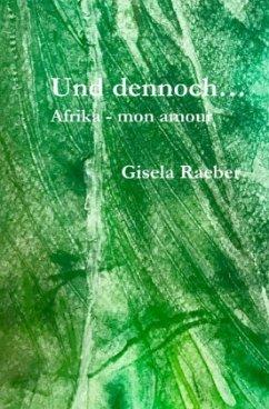 Und dennoch ... - Raeber, Gisela