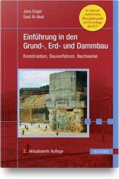 Einführung in den Grund-, Erd- und Dammbau - Engel, Jens; Al-Akel, Said