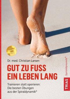 Gut zu Fuß ein Leben lang - Larsen, Christian