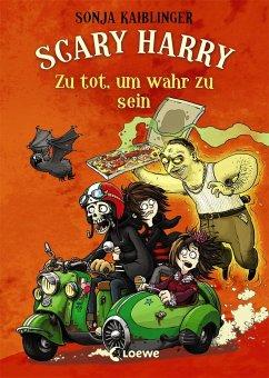 Zu tot, um wahr zu sein / Scary Harry Bd.8 - Kaiblinger, Sonja