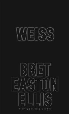 Weiß - Ellis, Bret Easton