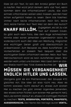 Wir müssen die Vergangenheit endlich Hitler uns lassen - Knarf, Rellöm