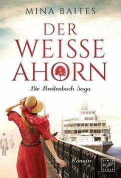 Der weiße Ahorn / Breitenbach Saga Bd.1 - Baites, Mina