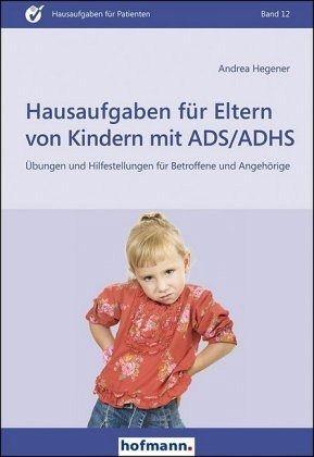 Hausaufgaben für Eltern von Kindern mit ADS/ADHS von ...