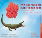 Wie das Krokodil zum Fliegen kam, 1 Audio-CD