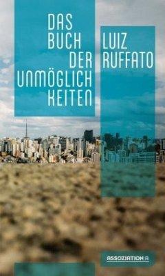 Das Buch der Unmöglichkeiten - Ruffato, Luiz