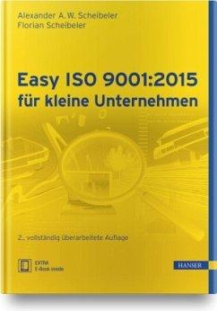 Easy ISO 9001:2015 für kleine Unternehmen - Scheibeler, Alexander A.W.;Scheibeler, Florian