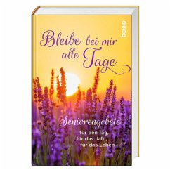 Bleibe bei mir alle Tage