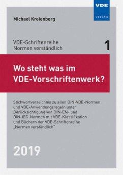 Wo steht was im VDE-Vorschriftenwerk? 2019 - Kreienberg, Michael