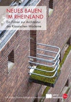 Neues Bauen im Rheinland - Gropp, Birgit; Kieser, Marco; Kuhrau, Sven