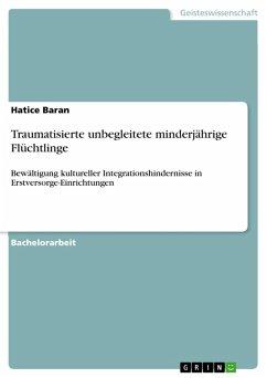 Traumatisierte unbegleitete minderjährige Flüchtlinge (eBook, PDF) - Baran, Hatice