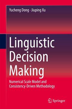 Linguistic Decision Making (eBook, PDF) - Dong, Yucheng; Xu, Jiuping