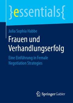 Frauen und Verhandlungserfolg (eBook, PDF) - Habbe, Julia Sophia