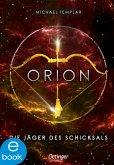 Orion. Die Jäger des Schicksals / Die Sternen-Saga Bd.2 (eBook, ePUB)