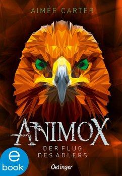 Der Flug des Adlers / Animox Bd.5 (eBook, ePUB) - Carter, Aimee