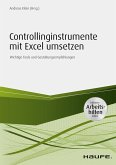 Controllinginstrumente mit Excel umsetzen - inkl. Arbeitshilfen online (eBook, PDF)