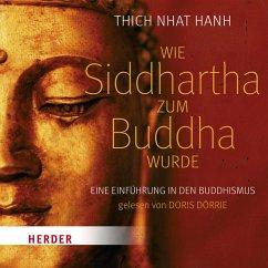 Wie Siddhartha zum Buddha wurde (MP3-Download) - Thich Nhat Hanh