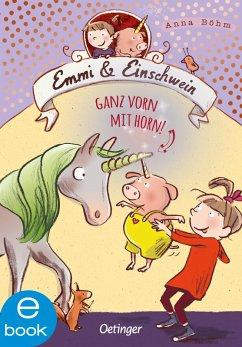 Ganz vorn mit Horn! / Emmi & Einschwein Bd.3 (eBook, ePUB) - Böhm, Anna
