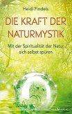 Die Kraft der Naturmystik (eBook, ePUB)