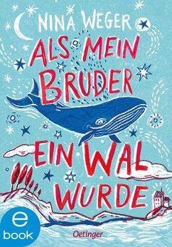 Als mein Bruder ein Wal wurde (eBook, ePUB) - Weger, Nina