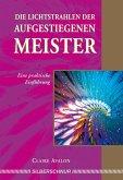 Die Lichtstrahlen der Aufgestiegenen Meister (eBook, ePUB)