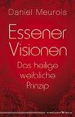 Essener Visionen und das heilige weibliche Prinzip (eBook, ePUB)