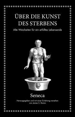 Seneca: Über die Kunst des Sterbens (eBook, ePUB) - Seneca, Lucius Annaeus; Romm, James S.