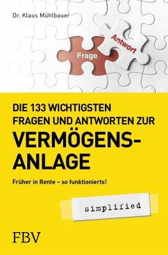 Die 133 wichtigsten Fragen und Antworten zur Vermögensanlage simplified (eBook, ePUB) - Mühlbauer, Klaus