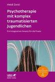 Psychotherapie mit komplex traumatisierten Jugendlichen (eBook, ePUB)