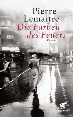 Die Farben des Feuers / Die Kinder der Katastrophe Bd.2 (eBook, ePUB) - Lemaitre, Pierre